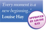 """Every moment is a new beginning"" Louise Hay"